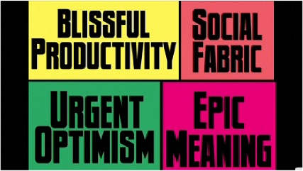 Blissful productivity, social trust, urgent optimism and epic meaning